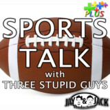 "Sports Talk with 3 Stupid Guys: Ep. 1.23: ""A Little Bit of Everything"""