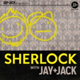 "Sherlock with Jay & Jack: Ep. 1.03 ""His Last Vow"""
