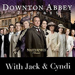 "Downton Abbey Podcast: Ep. 5.1 ""Series 5, Ep. 1"""