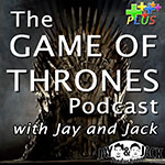 "Game of Thrones with Jay, Jack & Nick: Ep. 2.04 ""The Sons of the Harpy"""
