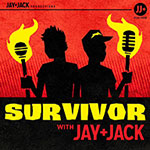 "Survivor with Jay and Jack: Ep. 2.8 ""Chaos is My Friend"""