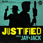 """Justified with Jay & Jack: Ep. 1.12 """"Restitution"""""""